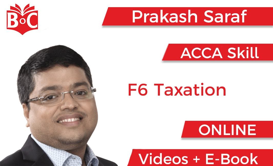 Online HD full video ACCA F6 Taxation classes by Prakash Saraf